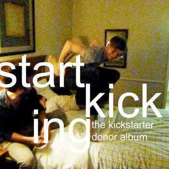 Start Kicking: The Kickstarter Donor Album cover art