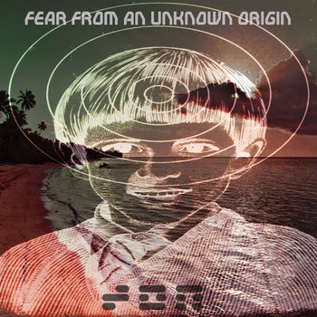 FEAR FR0M AN UNKN0WN 0RIGIN cover art