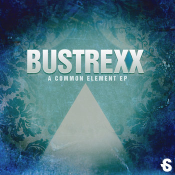 Bustrexx - A Common Element EP cover art