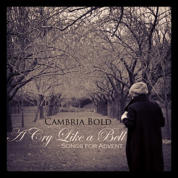 A Cry Like a Bell: Songs for Advent cover art
