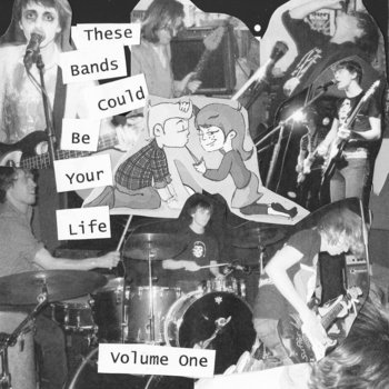 These Bands Could Be Your Life - Volume One cover art