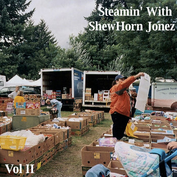 Steamin' With ShewHorn Jonez Vol II cover art