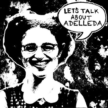 Let's Talk About Adelleda cover art