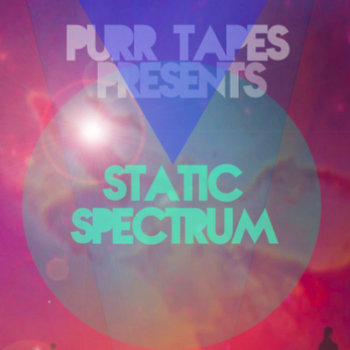 PURR TAPES PRESENTS: STATIC SPECTRUM cover art