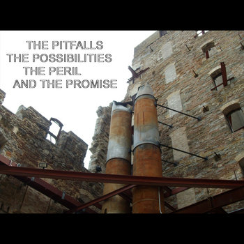 The Pitfalls, the Possibilities, the Peril and the Promise cover art
