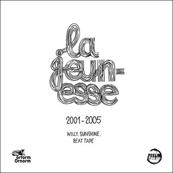 WILLY SUNSHINE - La jeunesse beat tape (2001-2005) cover art