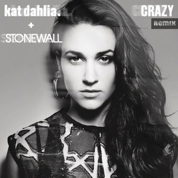 Kat Dahlia - Crazy ft. Stonewall (Remix) cover art