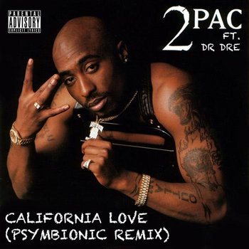 2pac and Dr Dre - California Love (Psymbionic Remix) cover art
