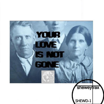 Your Love Is Not Gone EP (SHEWD-1) cover art