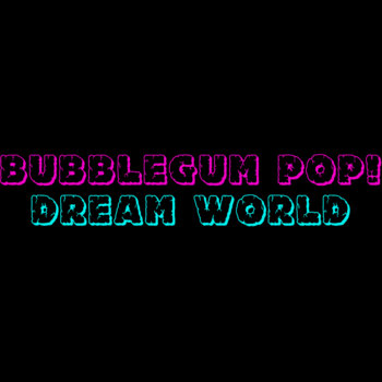 Bubblegum Pop! Dream World cover art