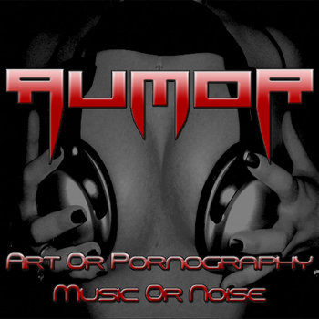 Art or Pornography, Music or Noise cover art
