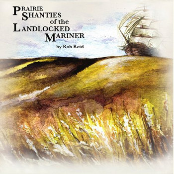 Prairie Shanties of the Landlocked Mariner cover art