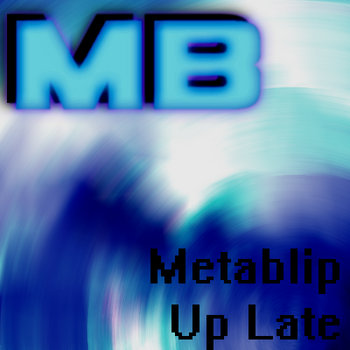 Metablip - Up Late (Single) cover art