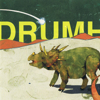 DRUMHELLER - When Dinosaurs Ruled The Earth LP CD cover art