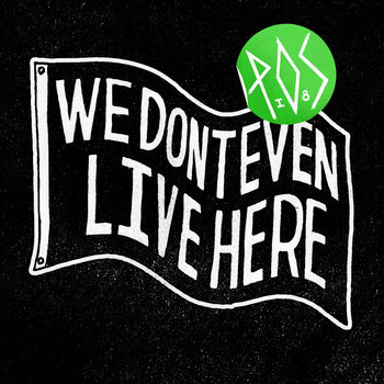 We Don't Even Live Here cover art