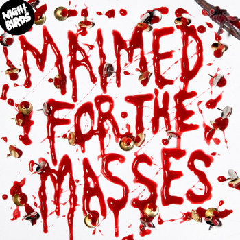 Maimed for the Masses cover art