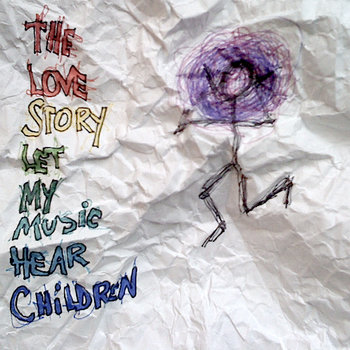 THE LOVE STORY: LET MY MUSIC HEAR CHILDREN cover art