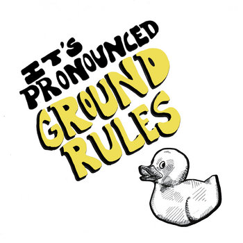 "It's Pronounced ""Ground Rules"" cover art"