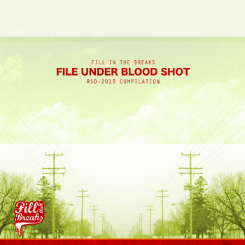 File Under Blood Shot (RSD 2013 Compilation) cover art