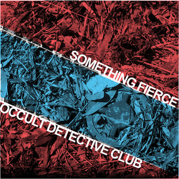 Something Fierce/Occult Detective Club split cover art