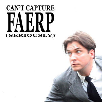 Can't Capture Faerp (Seriously) cover art