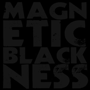 MAGNETIC BLACKNESS cover art