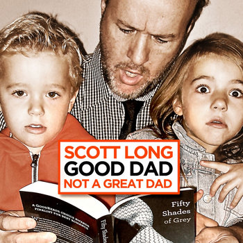 Good Dad... Not A Great Dad cover art
