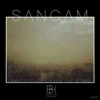 [BHR02] Sangam - &#39;We Cotched Under The Stars&#39; EP cover art