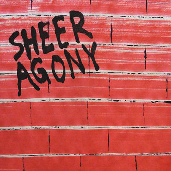 Sheer Agony 7&#39;&#39; cover art
