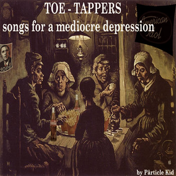 TOE-TAPPERS: Songs For A Mediocre Depression cover art