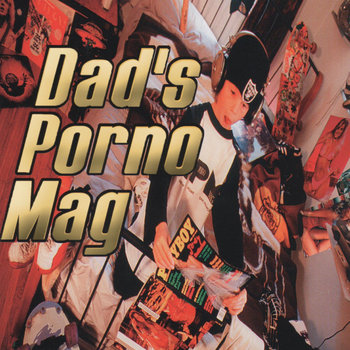 Dad's Porno Mag (Original Release) cover art