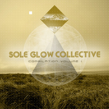 Sole Glow Collective Compilation Volume 1 cover art