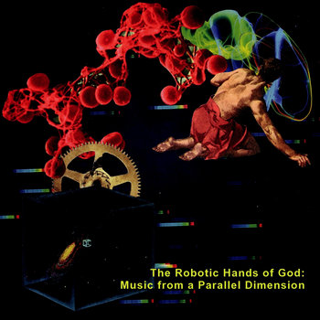 The Robotic Hands of God: Music from a Parallel Dimension cover art