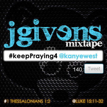 #keepPraying4 @kanyewest [mixtape] cover art