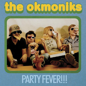 "THE OKMONIKS ""Party Fever!!!"" LP cover art"
