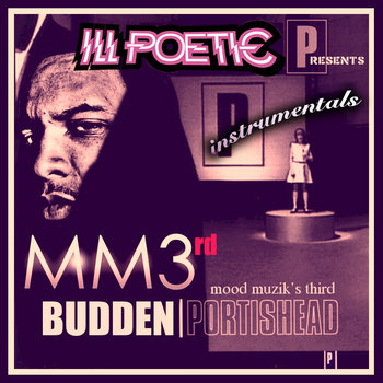 "Ill Poetic Presents: Joe Budden Meets Portishead ""Mood Muzik's Third"" Instrumentals cover art"