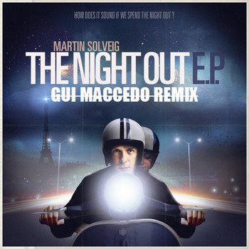 Martin Solveig - The Night Out (Gui Maccedo Remix) cover art