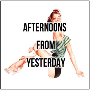Afternoons From Yesterday cover art