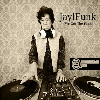 BJ 002 Jayl Funk - We Got The Funk cover art