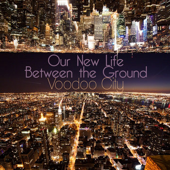 Our New Life Between the Ground cover art