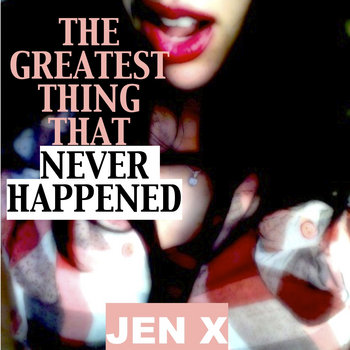 The Greatest Thing That Never Happened cover art