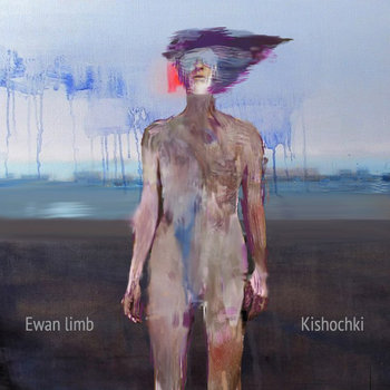 Ewan Limb / kishochki (2013) cover art