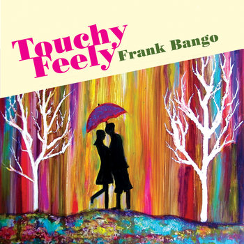 TOUCHY/FEELY cover art