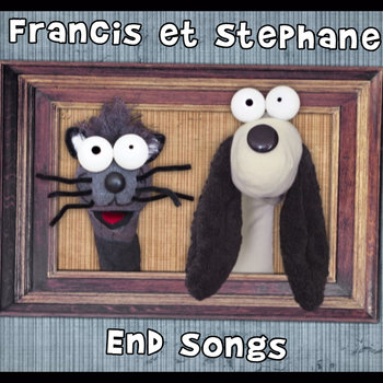 Francis & Stephane End Songs cover art