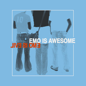 Emo Cover Art http://deepelmdigital.com/album/emo-is-awesome-emo-is-evil-1