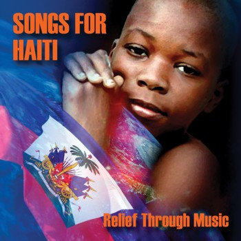 Songs for Haiti - Relief Through Music cover art