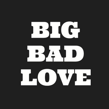 "Big Bad Love 7"" cover art"