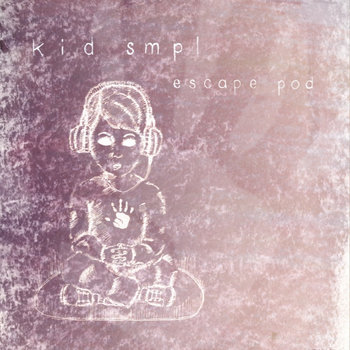 Kid Smpl - Escape Pod EP cover art