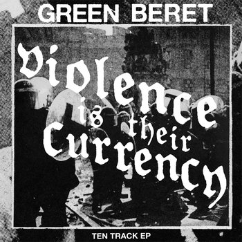 "Green Beret - Violence is Their Currency 12"" EP cover art"