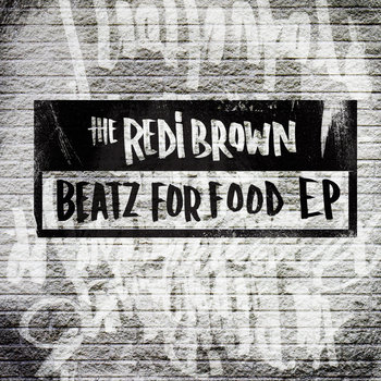 The RediBrown &amp; Beatz For Food E.P. cover art